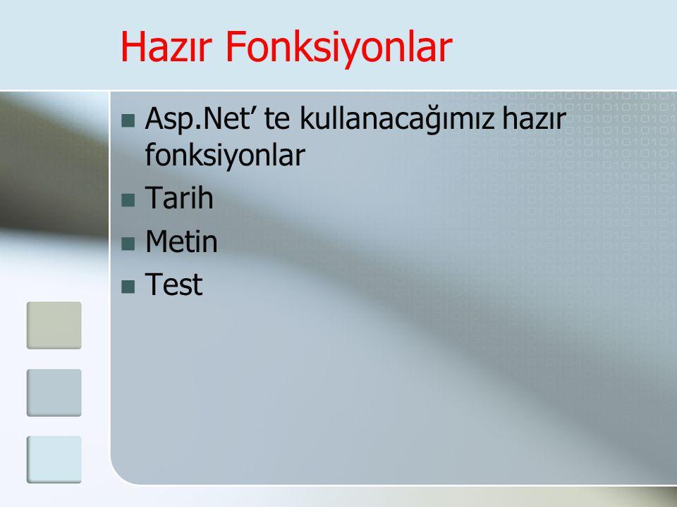 Hazır Fonksiyonlar Asp.Net' te kullanacağımız hazır fonksiyonlar Tarih
