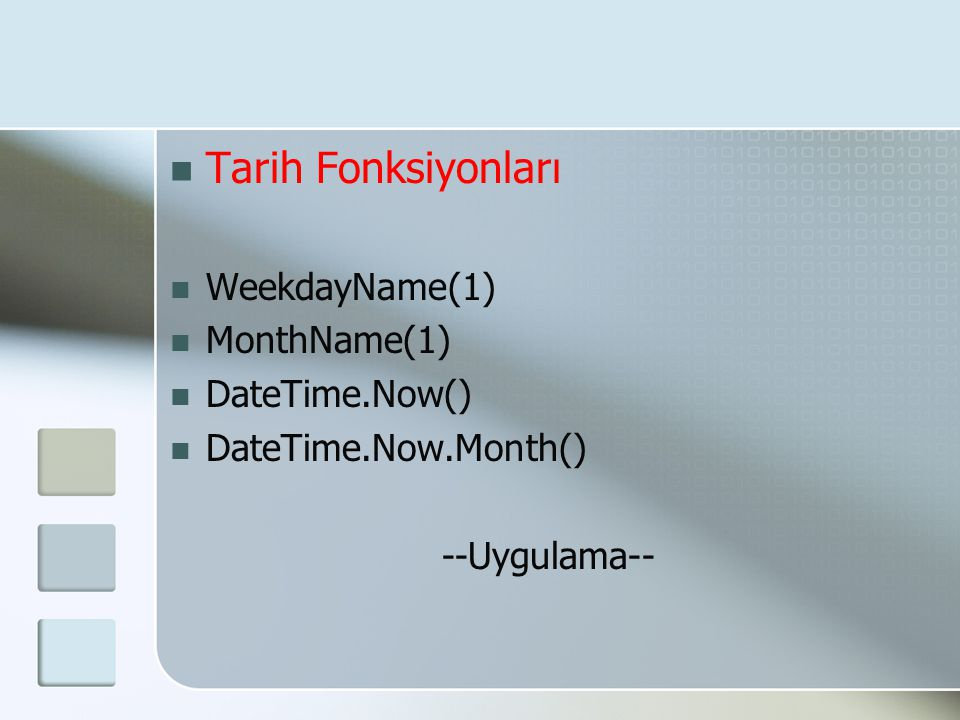 Tarih Fonksiyonları WeekdayName(1) MonthName(1) DateTime.Now()