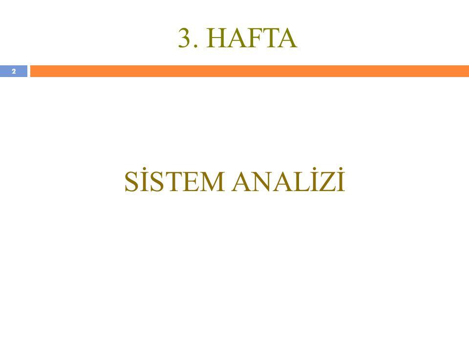 3. HAFTA SİSTEM ANALİZİ