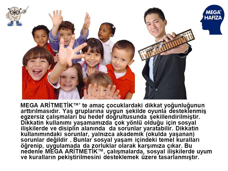 MEGA ARİTMETİK™' te amaç çocuklardaki dikkat yoğunluğunun arttırılmasıdır.