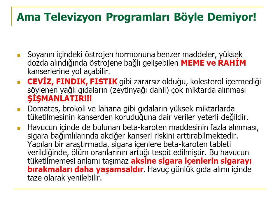 Ama Televizyon Programları Böyle Demiyor!