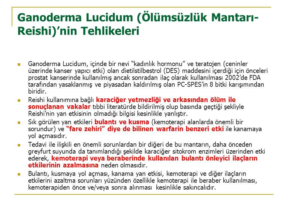 Ganoderma Lucidum (Ölümsüzlük Mantarı-Reishi)'nin Tehlikeleri