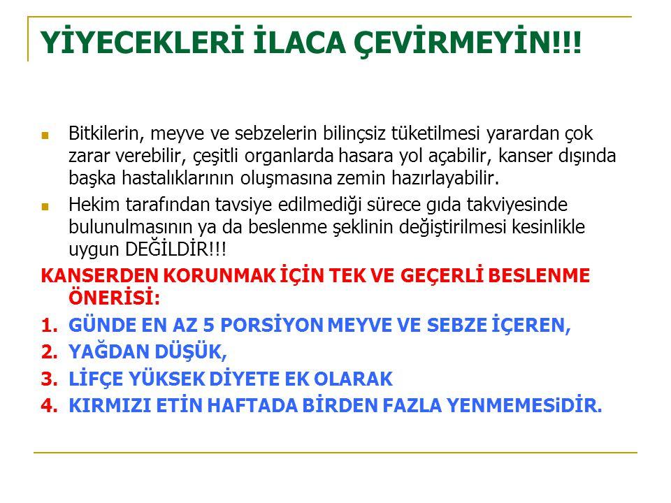 YİYECEKLERİ İLACA ÇEVİRMEYİN!!!