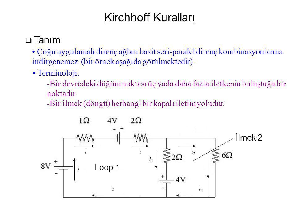 Kirchhoff Kuralları Tanım. Çoğu uygulamalı direnç ağları basit seri-paralel direnç kombinasyonlarına.