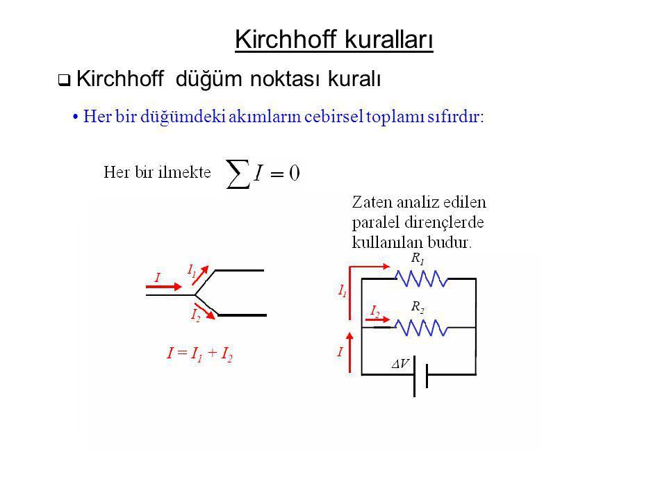 Kirchhoff kuralları Kirchhoff düğüm noktası kuralı.