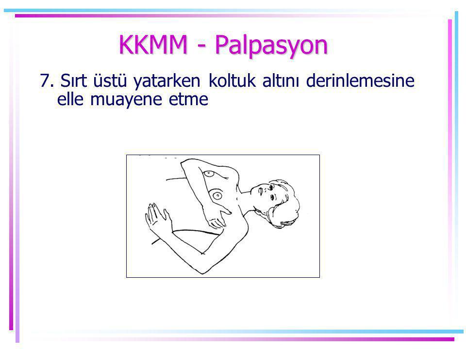 KKMM - Palpasyon 7. Sırt üstü yatarken koltuk altını derinlemesine elle muayene etme