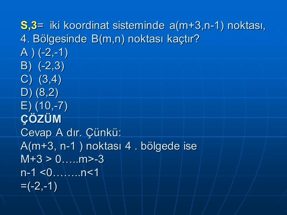 S,3= iki koordinat sisteminde a(m+3,n-1) noktası, 4