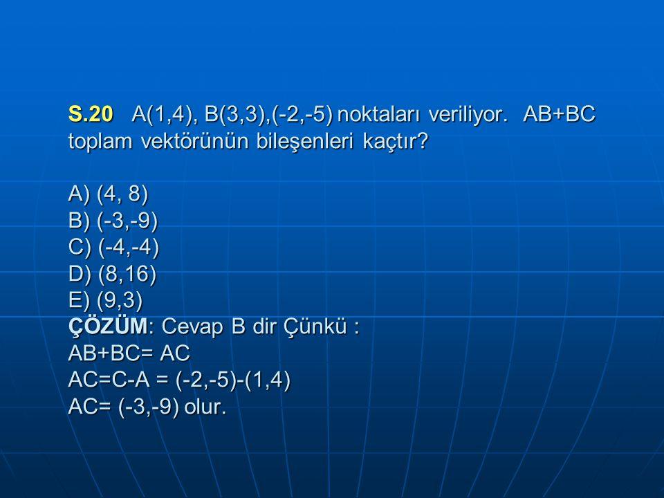 S. 20 A(1,4), B(3,3),(-2,-5) noktaları veriliyor