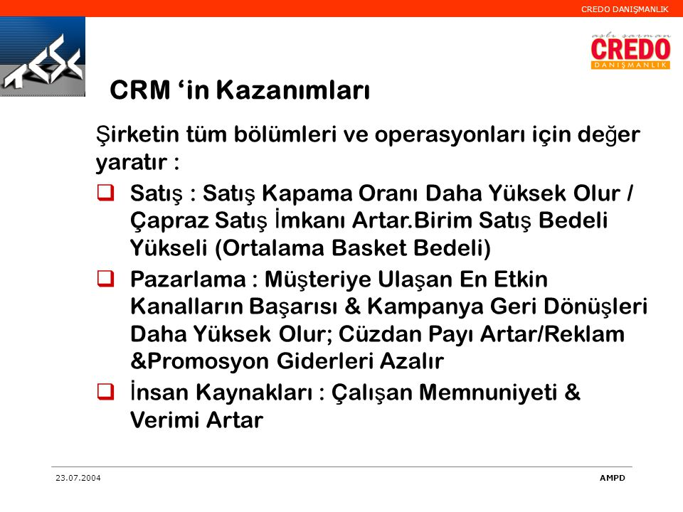 CRM 'in Kazanımları Şirketin tüm bölümleri ve operasyonları için değer