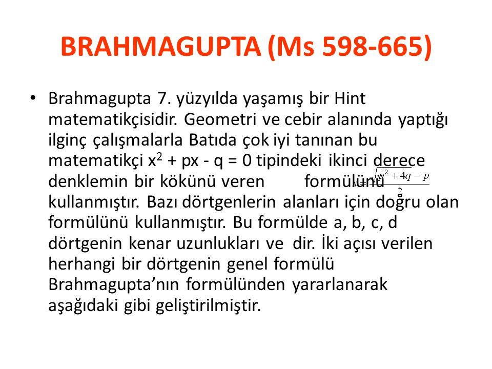 BRAHMAGUPTA (Ms 598-665)