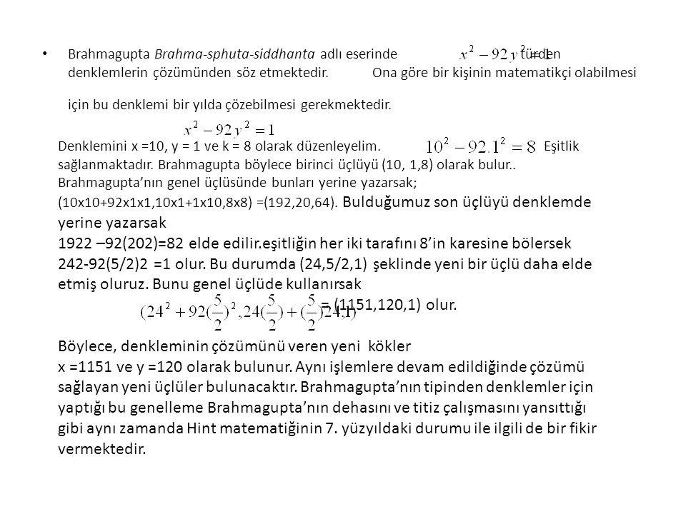 Böylece, denkleminin çözümünü veren yeni kökler