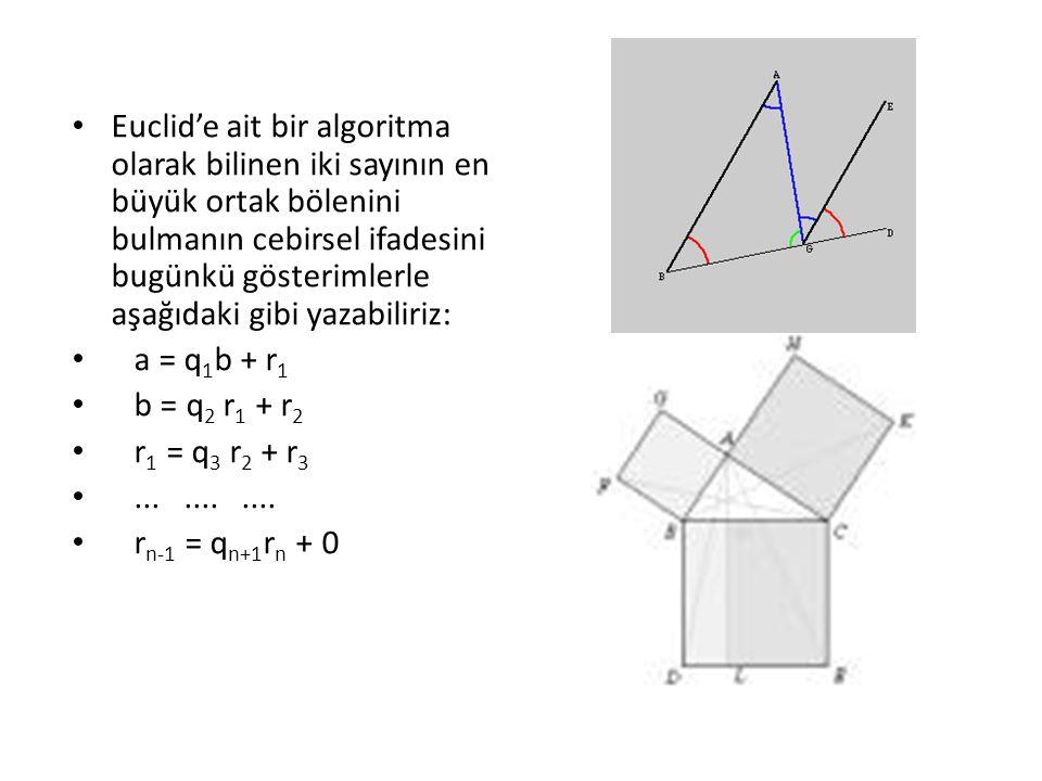 Euclid'e ait bir algoritma olarak bilinen iki sayının en büyük ortak bölenini bulmanın cebirsel ifadesini bugünkü gösterimlerle aşağıdaki gibi yazabiliriz: