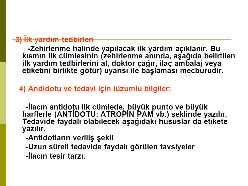 4) Andidotu ve tedavi için lüzumlu bilgiler: