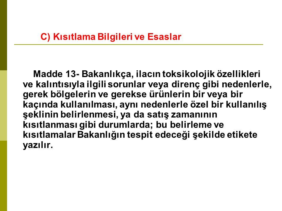 C) Kısıtlama Bilgileri ve Esaslar