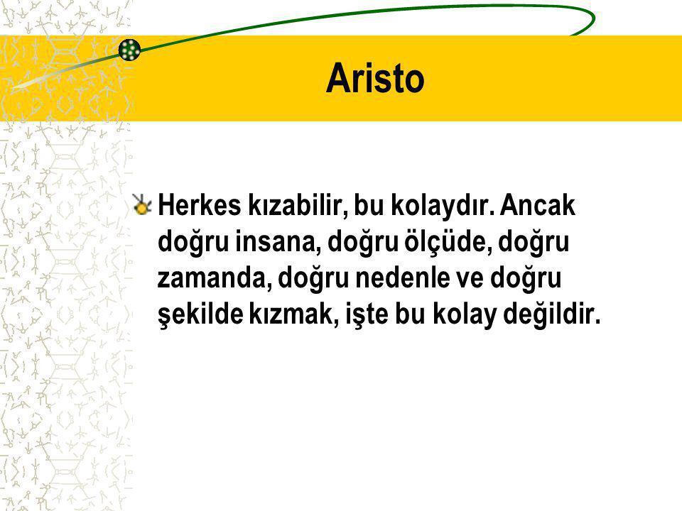Aristo Herkes kızabilir, bu kolaydır.