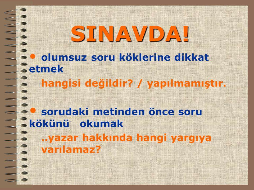 SINAVDA! hangisi değildir / yapılmamıştır.
