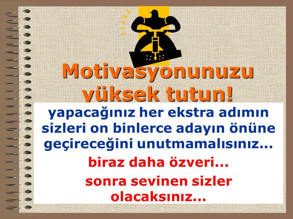 Motivasyonunuzu yüksek tutun!