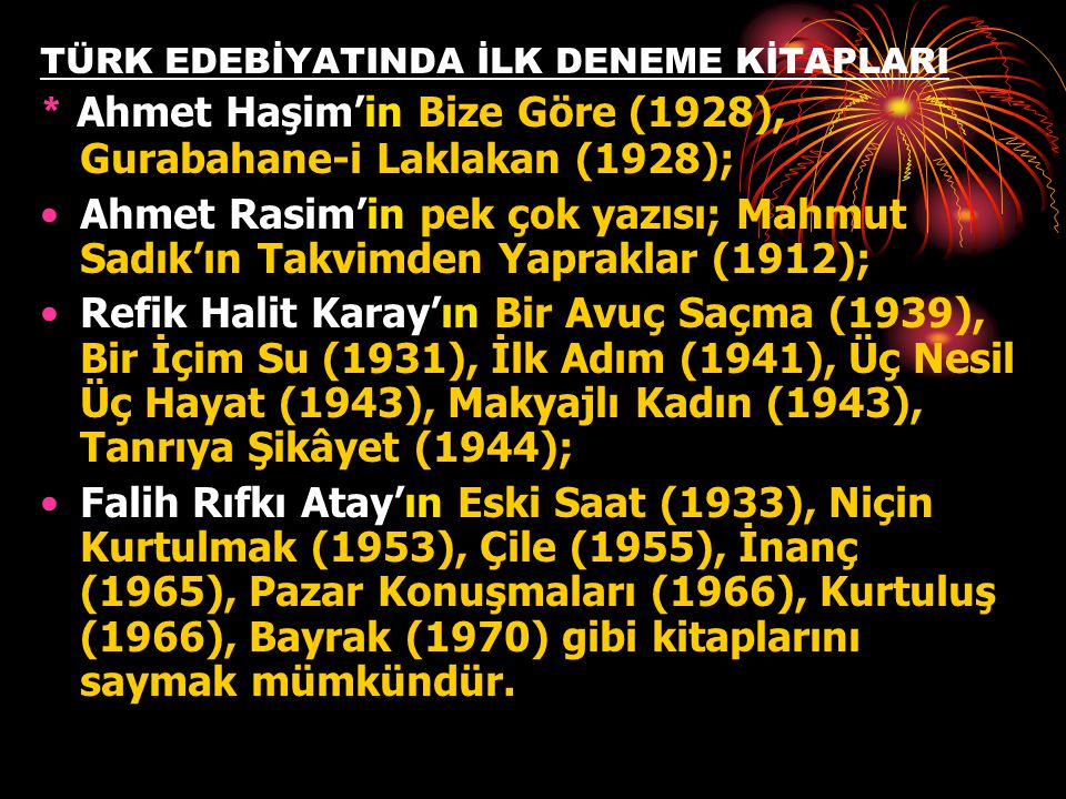 * Ahmet Haşim'in Bize Göre (1928), Gurabahane-i Laklakan (1928);