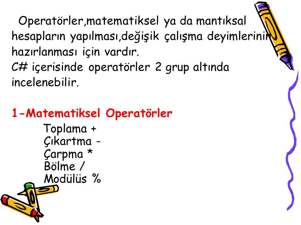 Operatörler,matematiksel ya da mantıksal