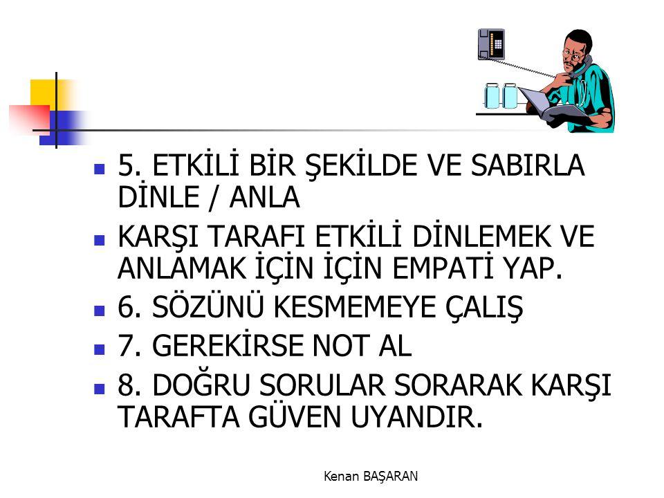 5. ETKİLİ BİR ŞEKİLDE VE SABIRLA DİNLE / ANLA