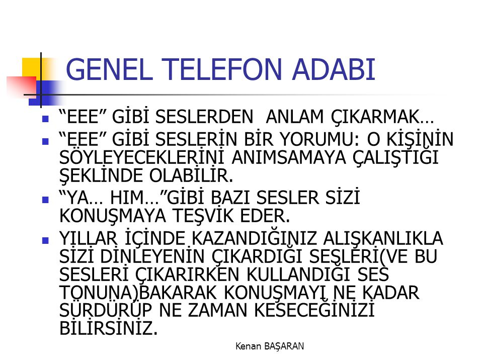 GENEL TELEFON ADABI EEE GİBİ SESLERDEN ANLAM ÇIKARMAK…