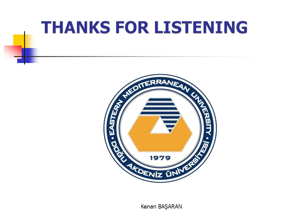 THANKS FOR LISTENING Kenan BAŞARAN 32