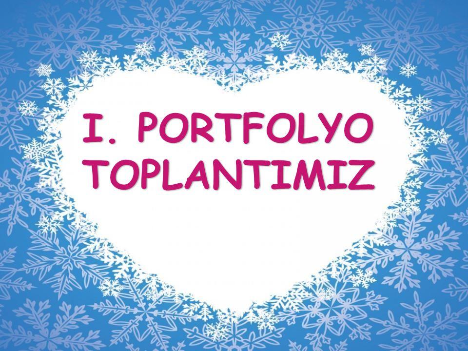 I. PORTFOLYO TOPLANTIMIZ