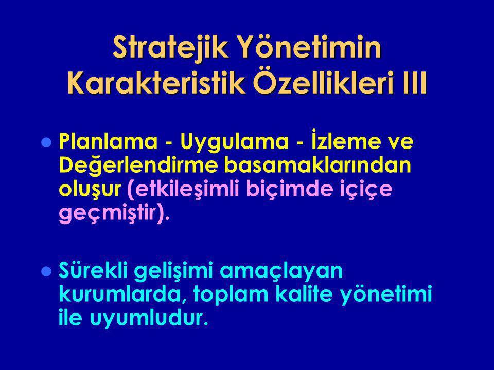 Stratejik Yönetimin Karakteristik Özellikleri III