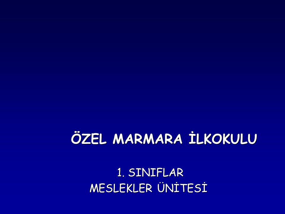 ÖZEL MARMARA İLKOKULU 1. SINIFLAR MESLEKLER ÜNİTESİ