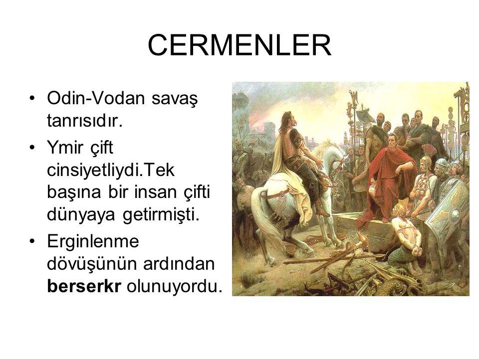 CERMENLER Odin-Vodan savaş tanrısıdır.