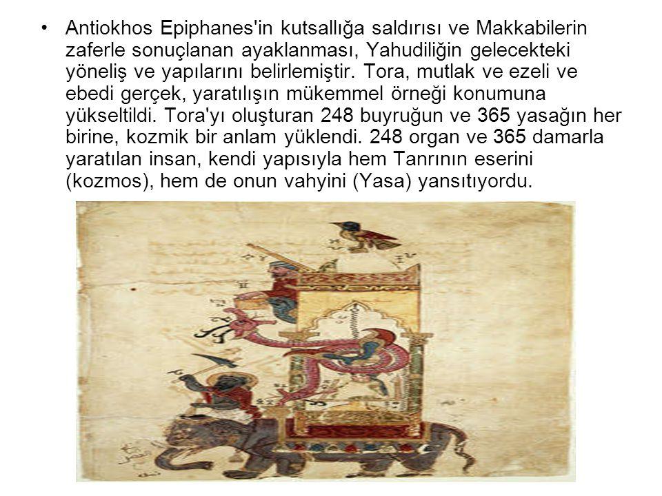Antiokhos Epiphanes in kutsallığa saldırısı ve Makkabilerin zaferle sonuçlanan ayaklanması, Yahudiliğin gelecekteki yöneliş ve yapılarını belirlemiştir.