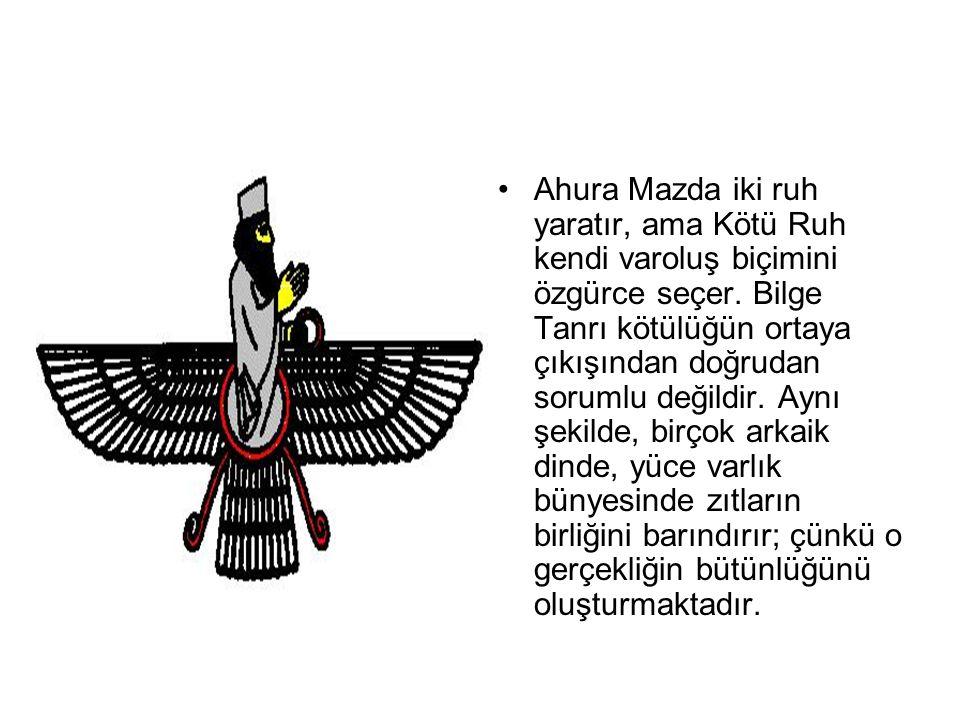 Ahura Mazda iki ruh yaratır, ama Kötü Ruh kendi varoluş biçimini özgürce seçer.