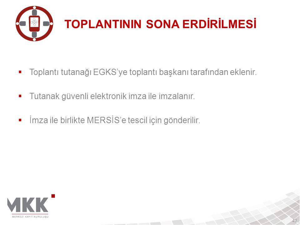 TOPLANTININ SONA ERDİRİLMESİ