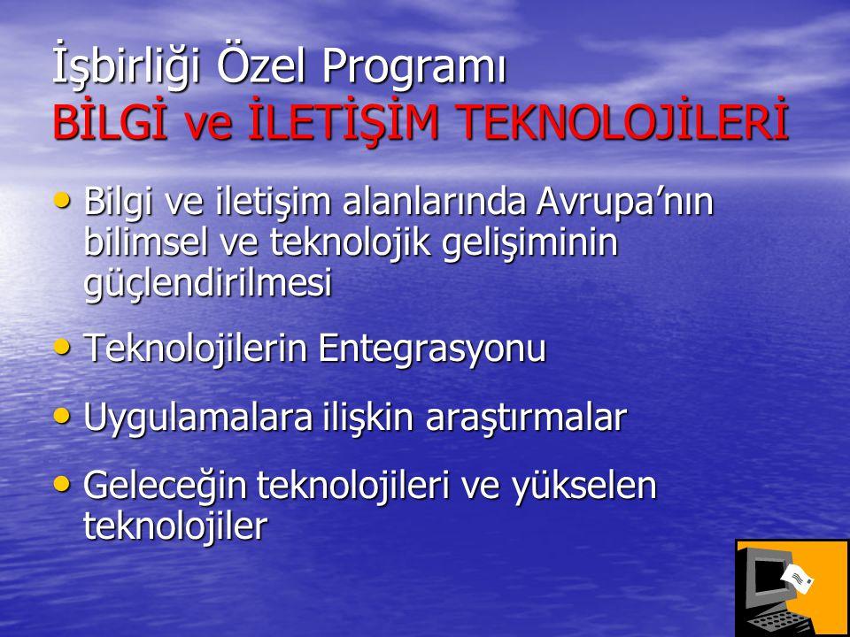 İşbirliği Özel Programı BİLGİ ve İLETİŞİM TEKNOLOJİLERİ