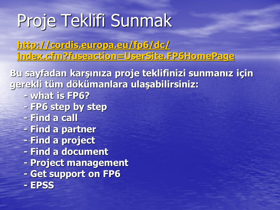 Proje Teklifi Sunmak http://cordis.europa.eu/fp6/dc/