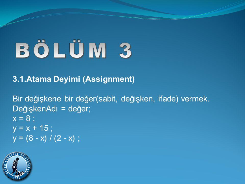 BÖLÜM 3 3.1.Atama Deyimi (Assignment)