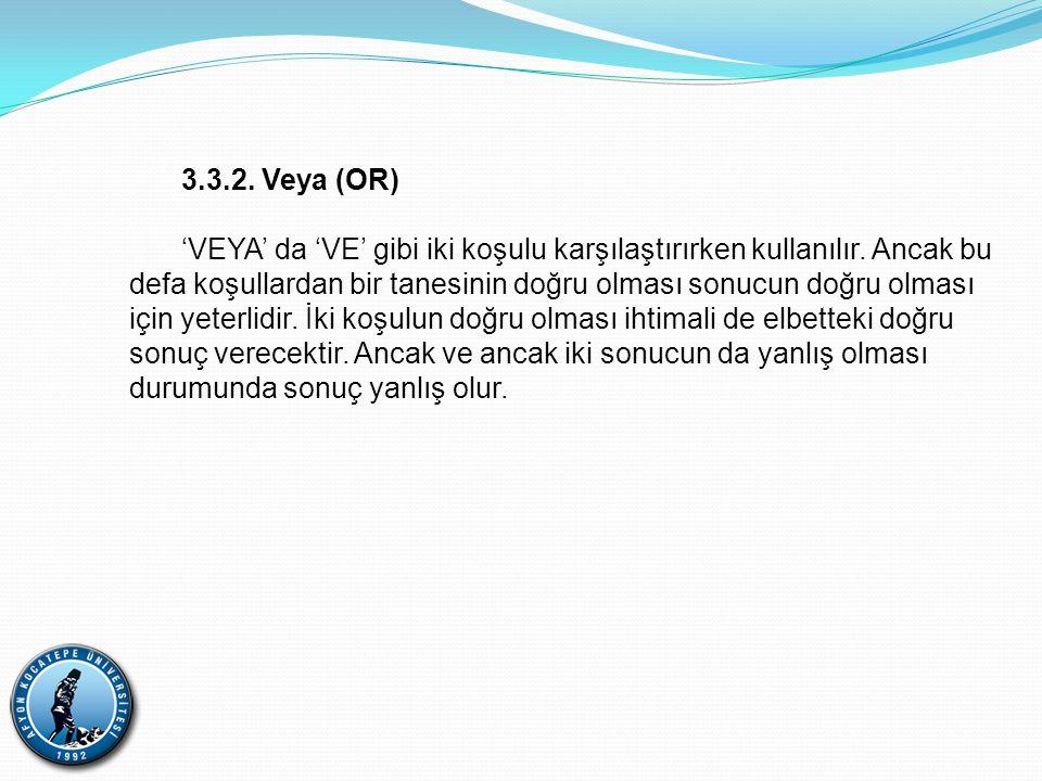 3.3.2. Veya (OR)