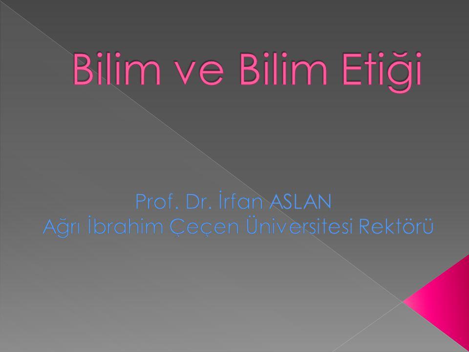 Prof. Dr. İrfan ASLAN Ağrı İbrahim Çeçen Üniversitesi Rektörü