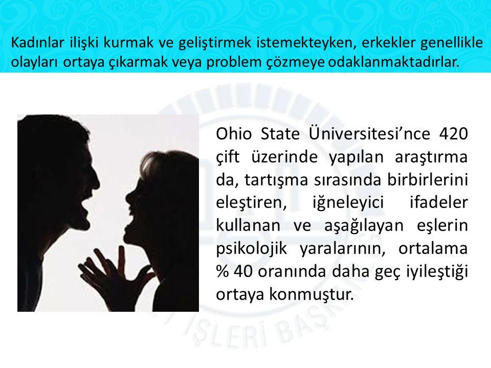 Kadınlar ilişki kurmak ve geliştirmek istemekteyken, erkekler genellikle olayları ortaya çıkarmak veya problem çözmeye odaklanmaktadırlar.