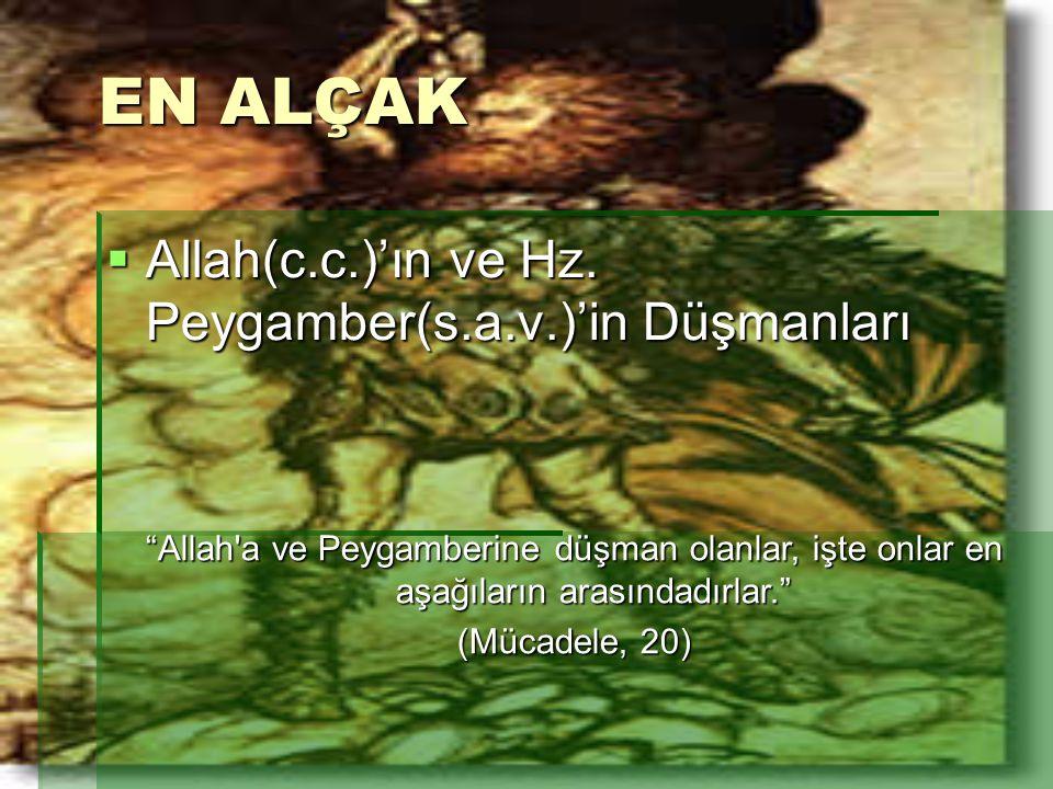 EN ALÇAK Allah(c.c.)'ın ve Hz. Peygamber(s.a.v.)'in Düşmanları