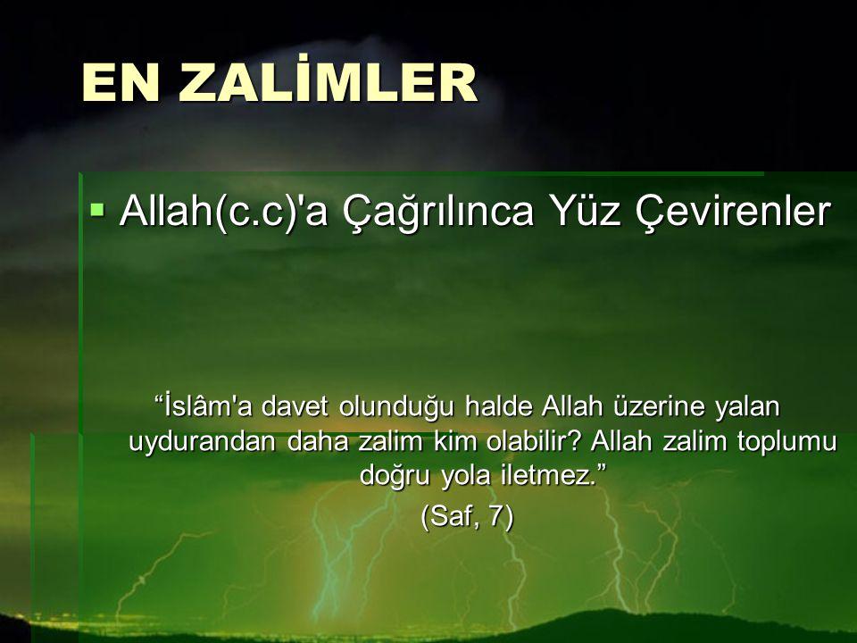 EN ZALİMLER Allah(c.c) a Çağrılınca Yüz Çevirenler