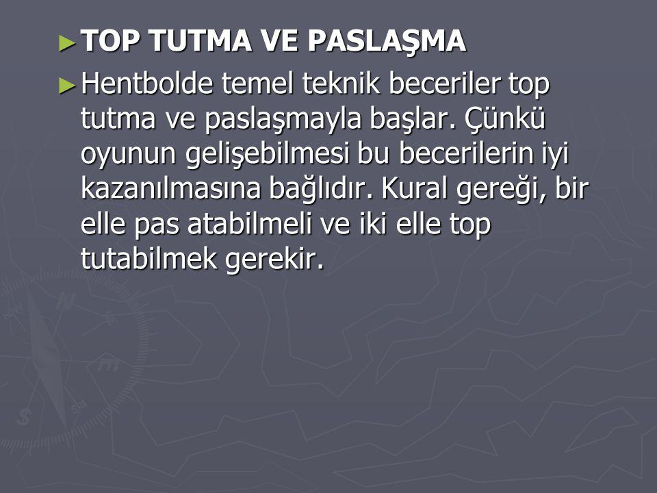 TOP TUTMA VE PASLAŞMA