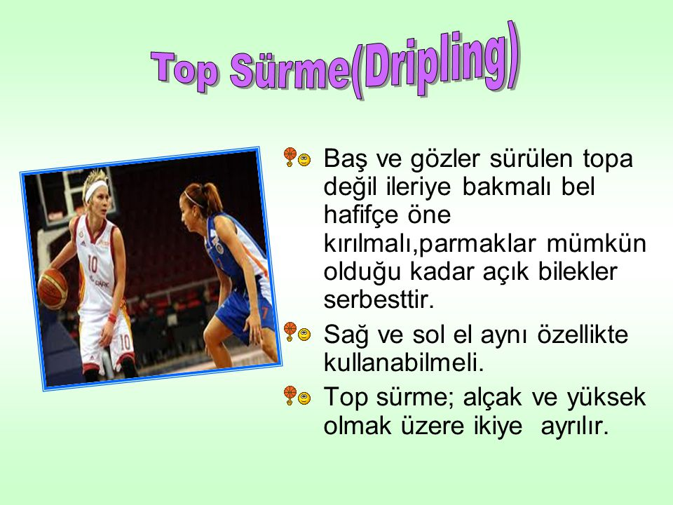 Top Sürme(Dripling)