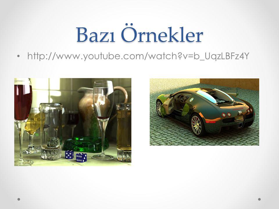 Bazı Örnekler http://www.youtube.com/watch v=b_UqzLBFz4Y