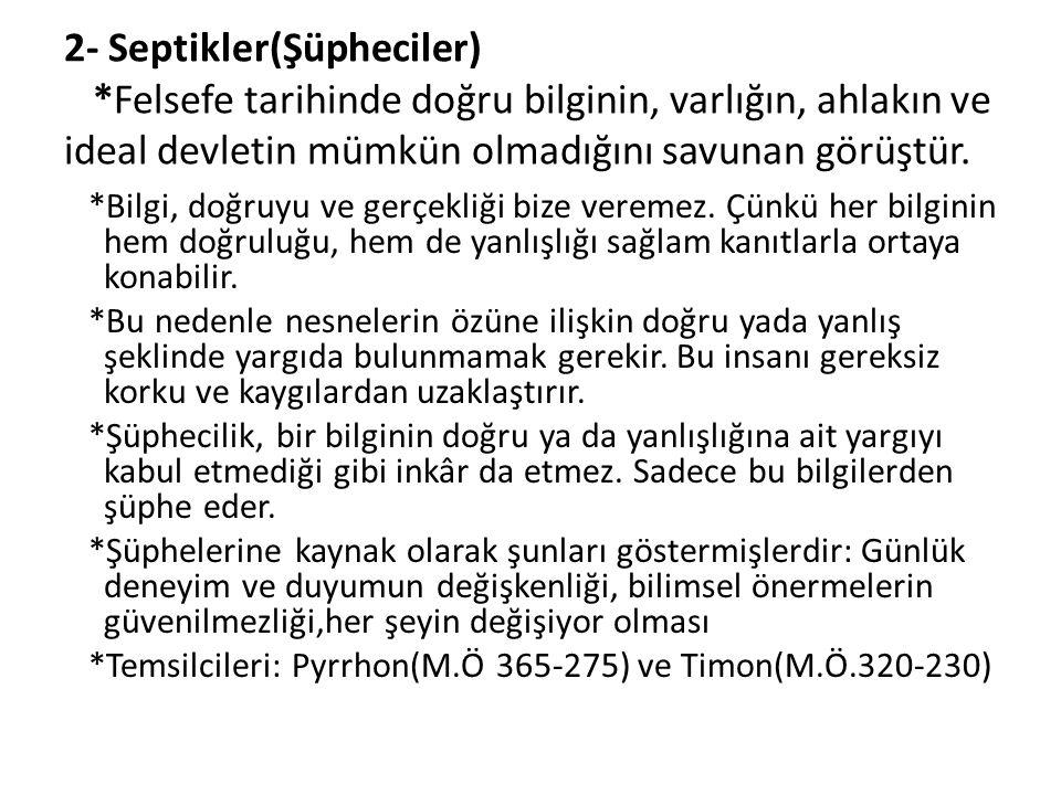 2- Septikler(Şüpheciler)
