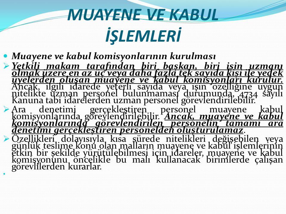 MUAYENE VE KABUL İŞLEMLERİ