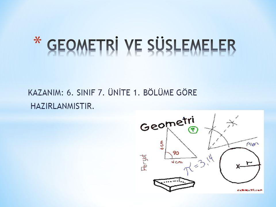 GEOMETRİ VE SÜSLEMELER