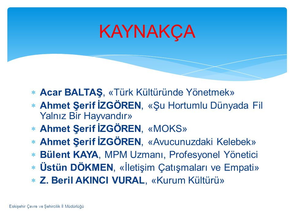 KAYNAKÇA Acar BALTAŞ, «Türk Kültüründe Yönetmek»