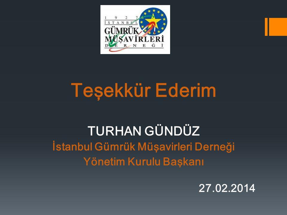 İstanbul Gümrük Müşavirleri Derneği Yönetim Kurulu Başkanı