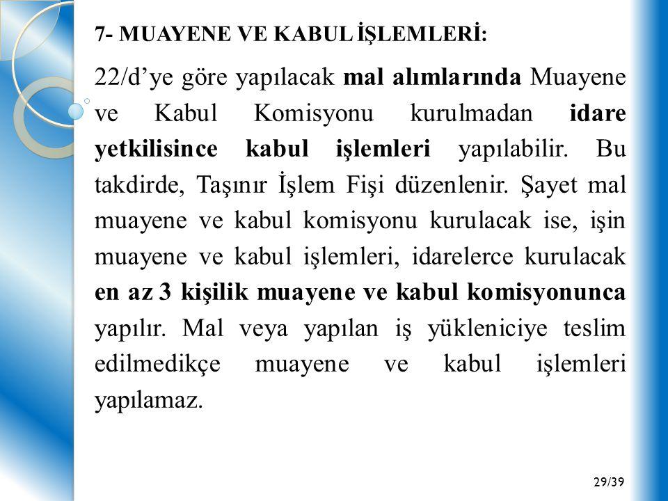 7- MUAYENE VE KABUL İŞLEMLERİ: